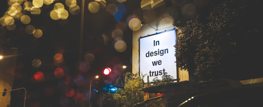 """In design we trust"" sign"
